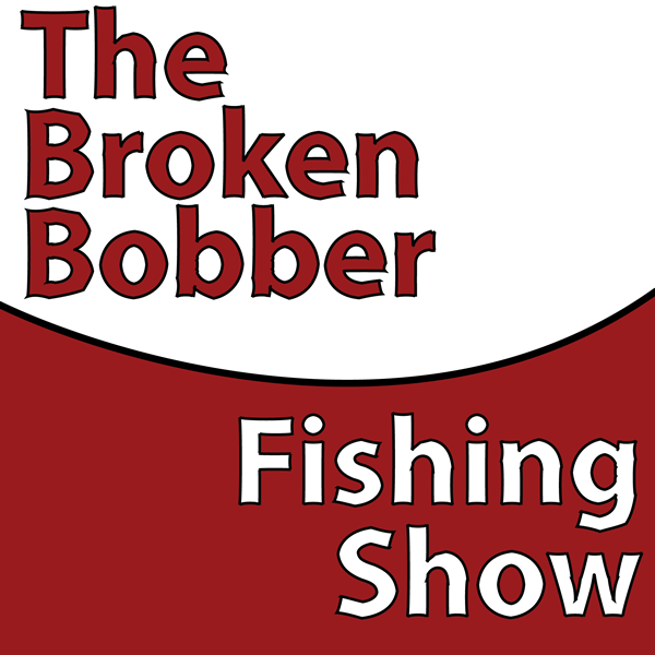 the broken bobber fishing show